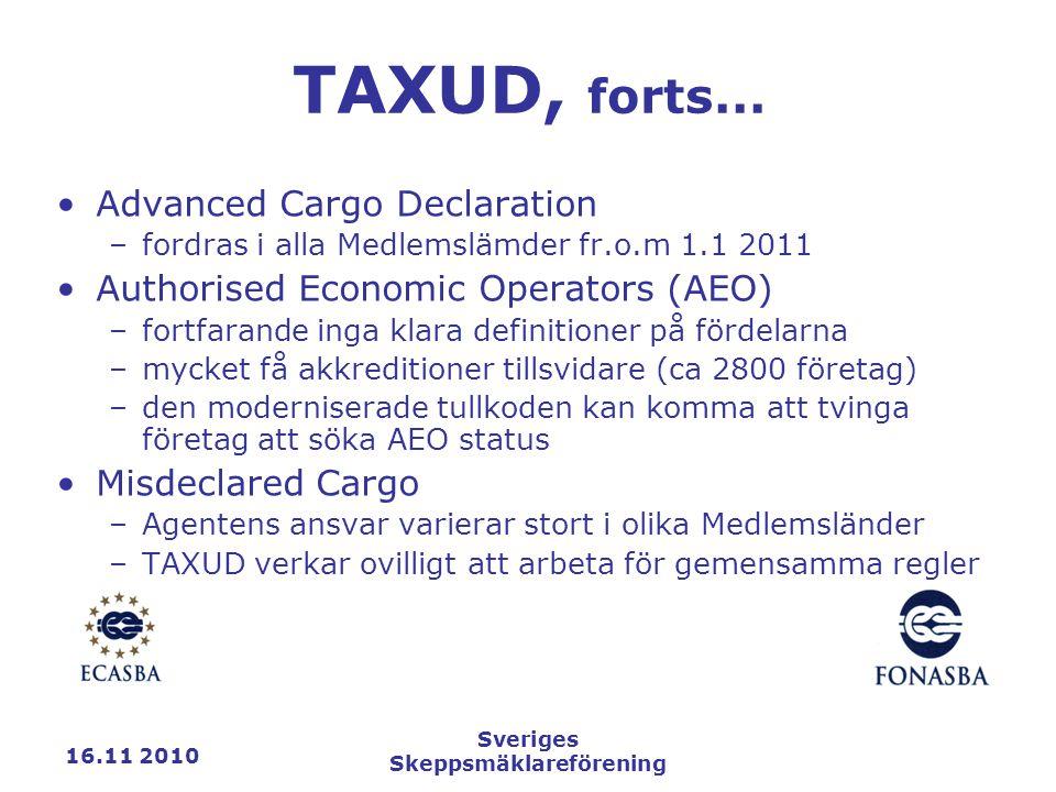 16.11 2010 Sveriges Skeppsmäklareförening TAXUD, forts...