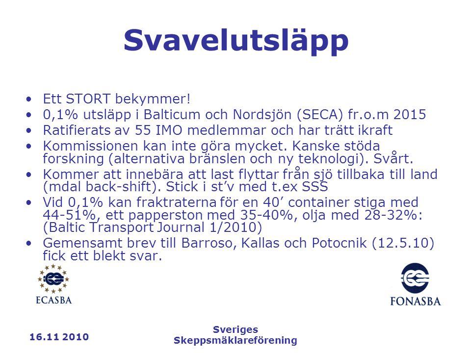 16.11 2010 Sveriges Skeppsmäklareförening Svavelutsläpp Ett STORT bekymmer.