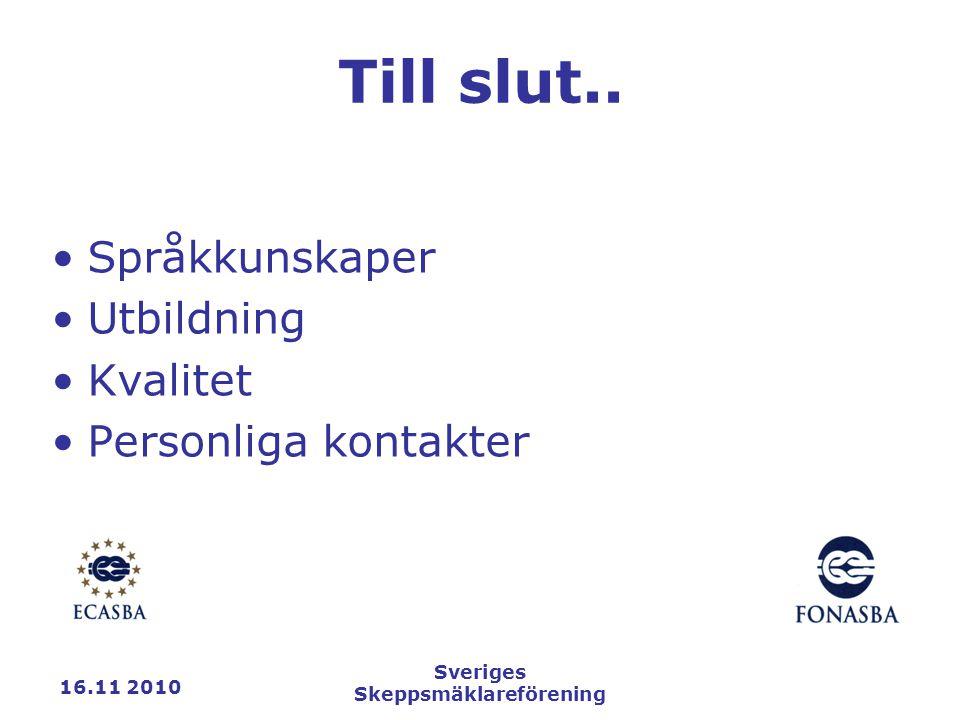 16.11 2010 Sveriges Skeppsmäklareförening Till slut..