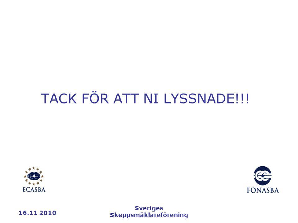 16.11 2010 Sveriges Skeppsmäklareförening TACK FÖR ATT NI LYSSNADE!!!