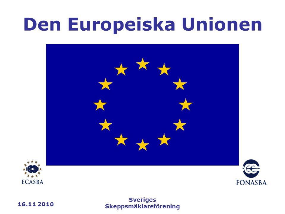 16.11 2010 Sveriges Skeppsmäklareförening Den Europeiska Unionen