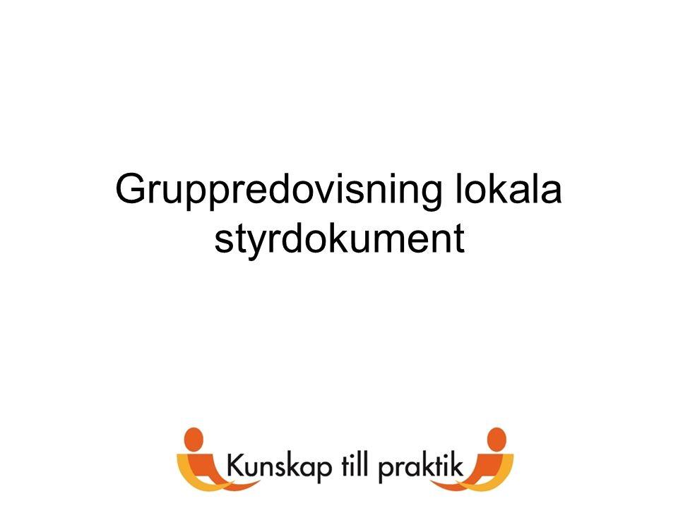 Gruppredovisning lokala styrdokument