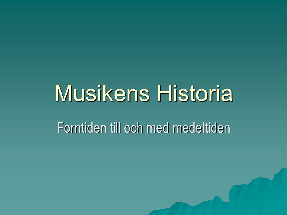 Musikens Historia Forntiden till och med medeltiden