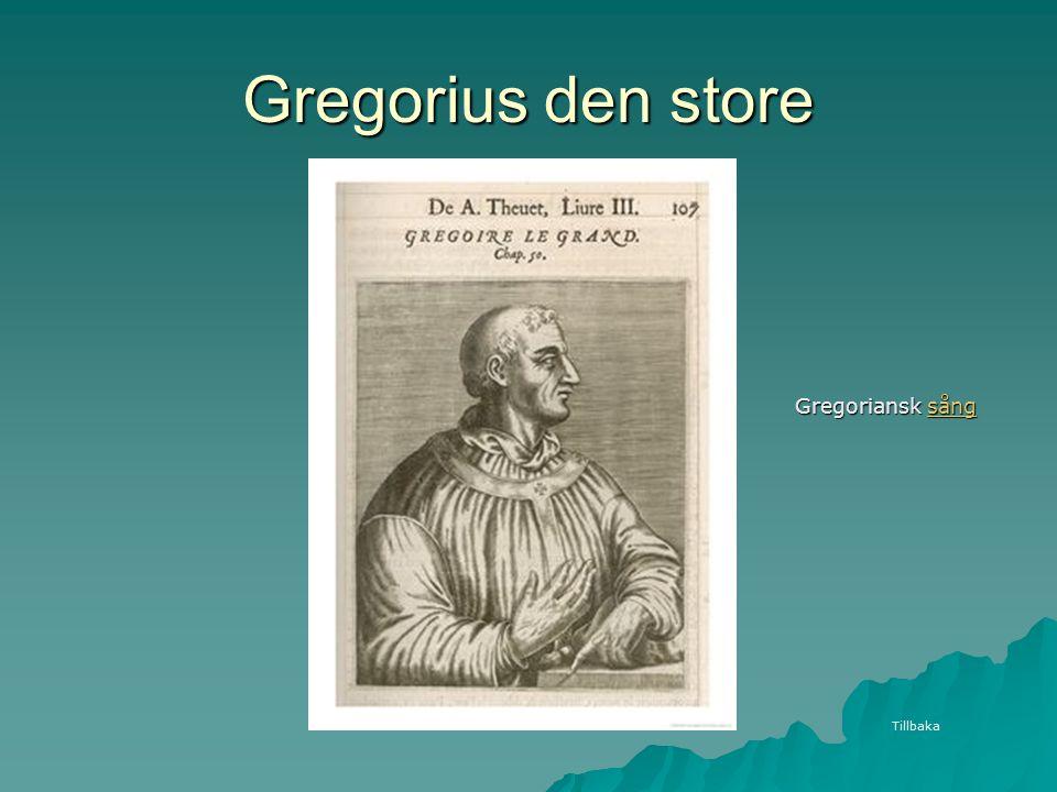 Gregorius den store Tillbaka Gregoriansk sång sång