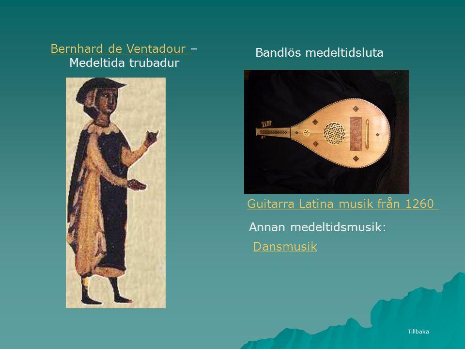 Bernhard de Ventadour Bernhard de Ventadour – Medeltida trubadur Bandlös medeltidsluta Tillbaka Dansmusik Guitarra Latina musik från 1260 Annan medelt