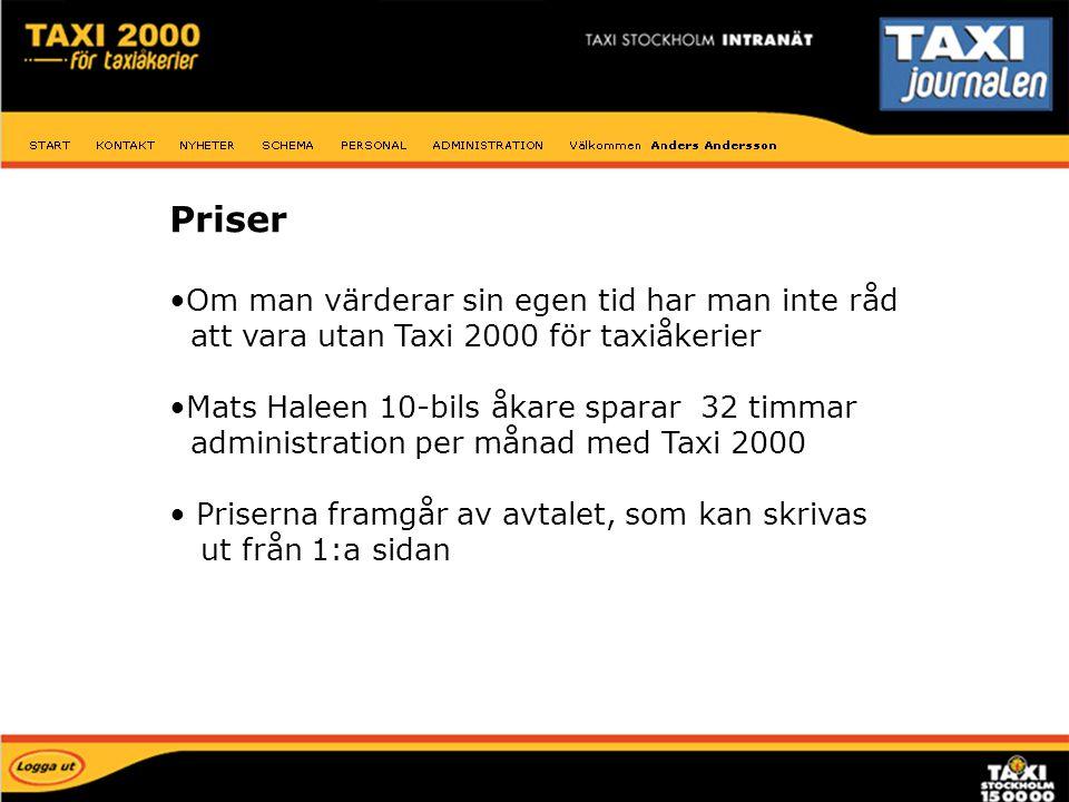 Priser Om man värderar sin egen tid har man inte råd att vara utan Taxi 2000 för taxiåkerier Mats Haleen 10-bils åkare sparar 32 timmar administration