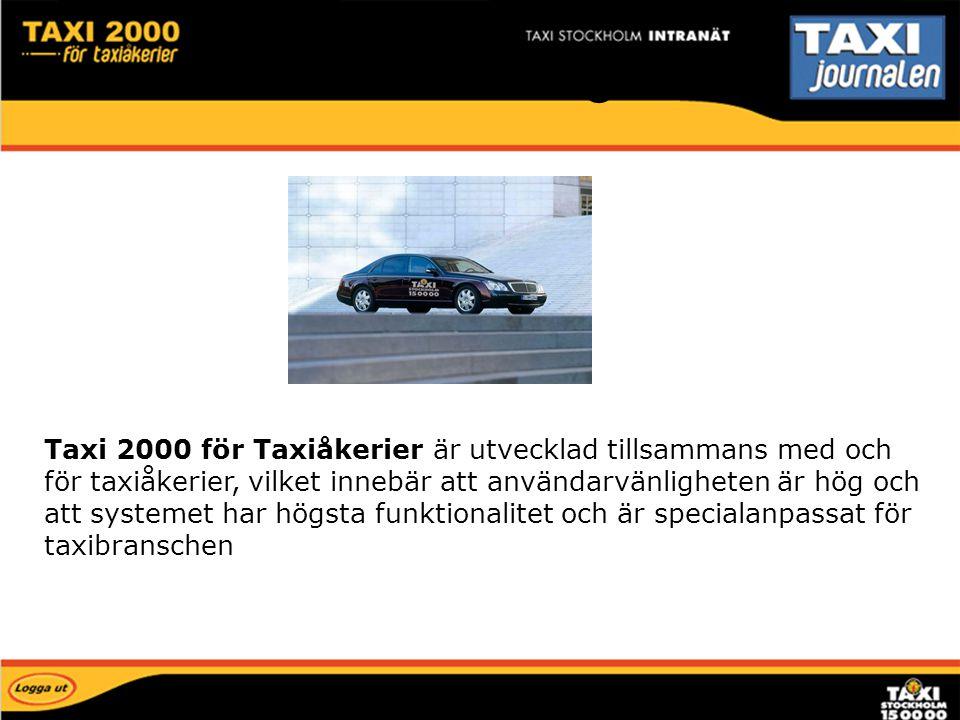 Taxi 2000 för Taxiåkerier är utvecklad tillsammans med och för taxiåkerier, vilket innebär att användarvänligheten är hög och att systemet har högsta