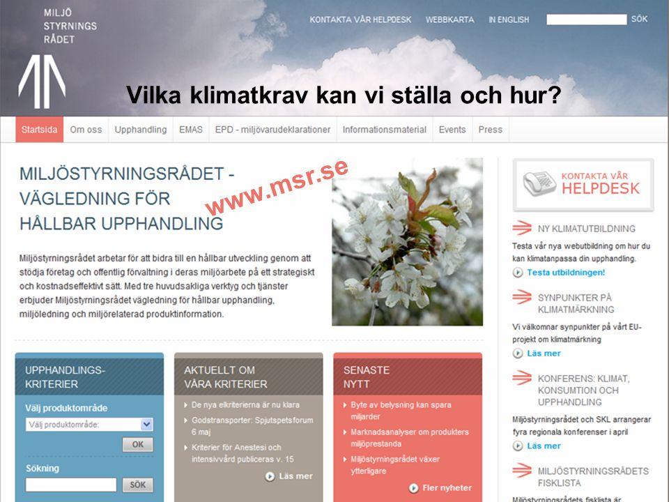 www.msr.se Vilka klimatkrav kan vi ställa och hur?