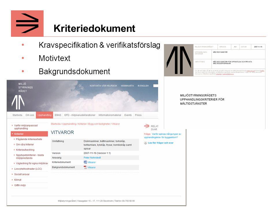 Kriteriedokument Kravspecifikation & verifikatsförslag Motivtext Bakgrundsdokument