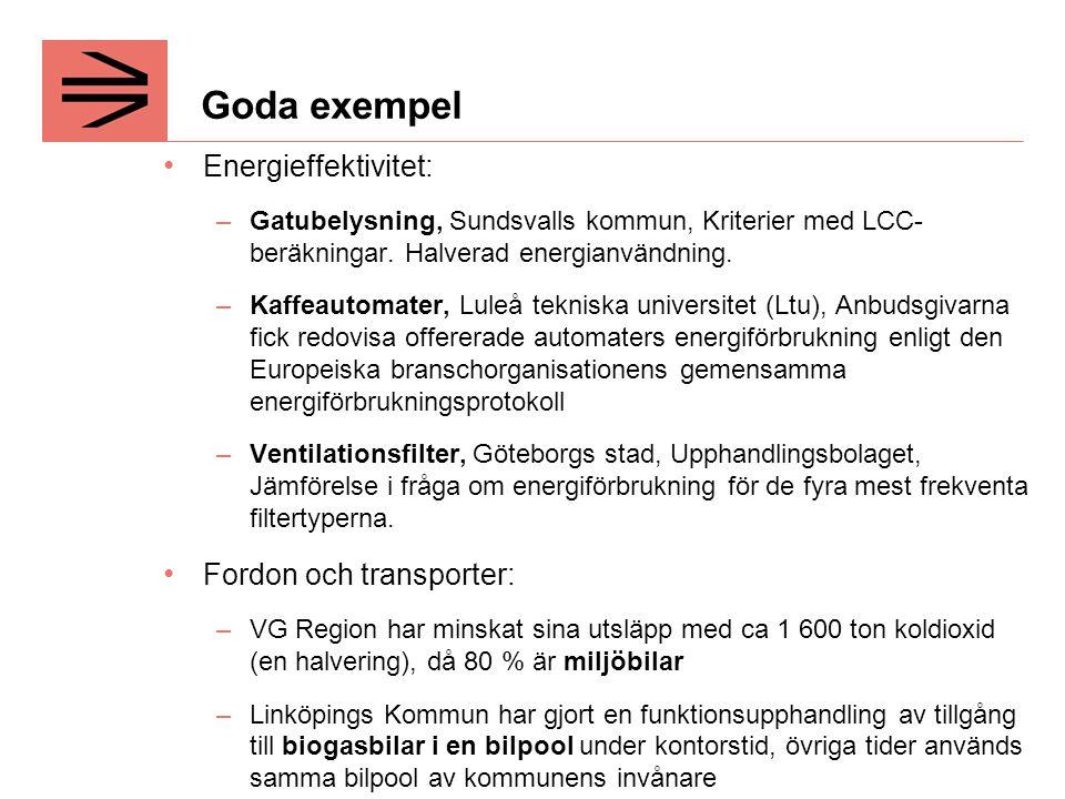 Goda exempel Energieffektivitet: –Gatubelysning, Sundsvalls kommun, Kriterier med LCC- beräkningar.