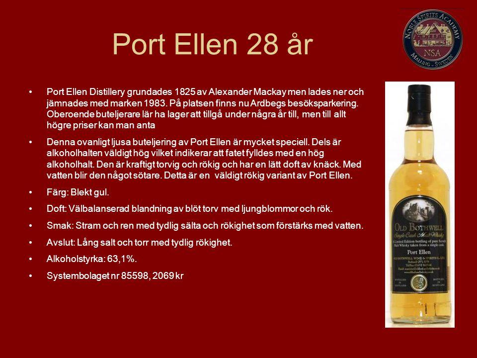 Port Ellen 28 år Port Ellen Distillery grundades 1825 av Alexander Mackay men lades ner och jämnades med marken 1983. På platsen finns nu Ardbegs besö