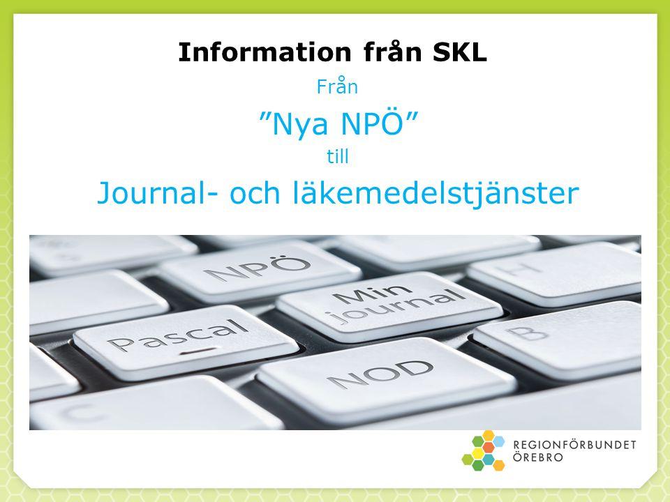 Information från SKL Från Nya NPÖ till Journal- och läkemedelstjänster