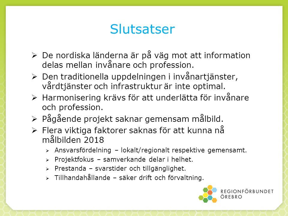 Slutsatser  De nordiska länderna är på väg mot att information delas mellan invånare och profession.  Den traditionella uppdelningen i invånartjänst