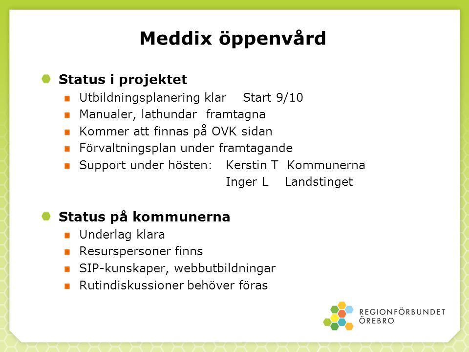 Meddix öppenvård Status i projektet Utbildningsplanering klar Start 9/10 Manualer, lathundar framtagna Kommer att finnas på OVK sidan Förvaltningsplan