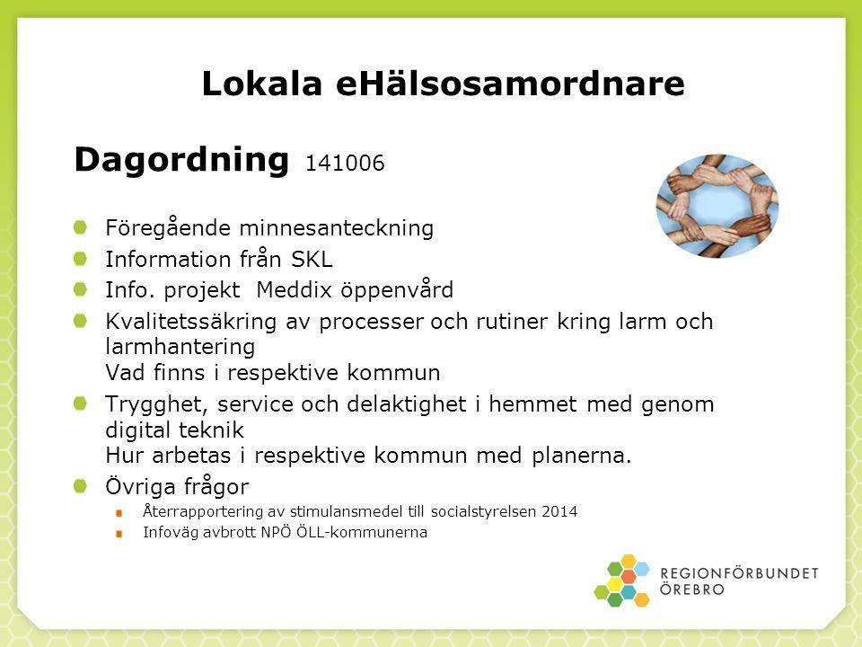 Lokala eHälsosamordnare Dagordning 141006 Föregående minnesanteckning Information från SKL Info. projekt Meddix öppenvård Kvalitetssäkring av processe