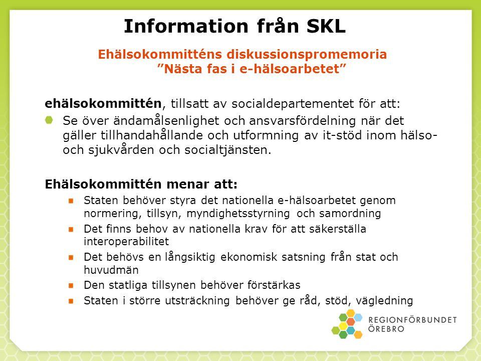 """Information från SKL Ehälsokommitténs diskussionspromemoria """"Nästa fas i e-hälsoarbetet"""" ehälsokommittén, tillsatt av socialdepartementet för att: Se"""