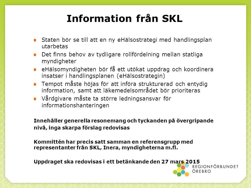 Information från SKL Staten bör se till att en ny eHälsostrategi med handlingsplan utarbetas Det finns behov av tydligare rollfördelning mellan statli