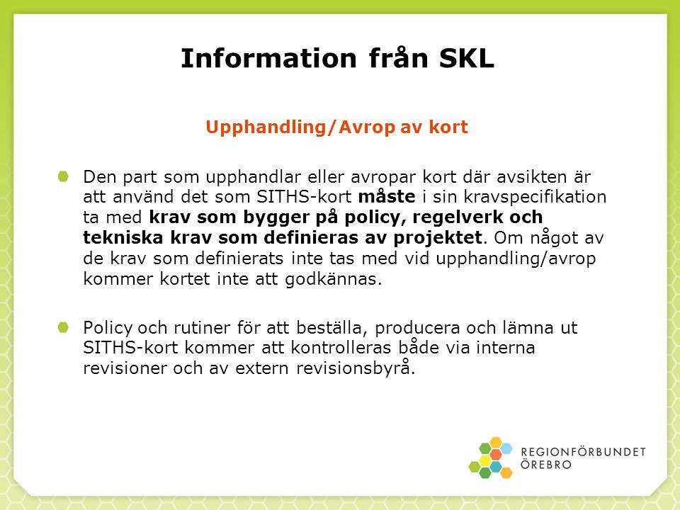 Information från SKL Upphandling/Avrop av kort Den part som upphandlar eller avropar kort där avsikten är att använd det som SITHS-kort måste i sin kr
