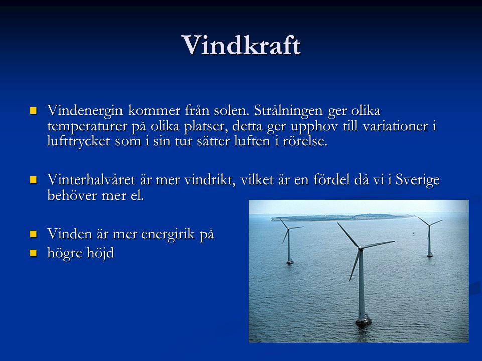 Vindkraftverket fångar upp rörelseenergin i vinden.