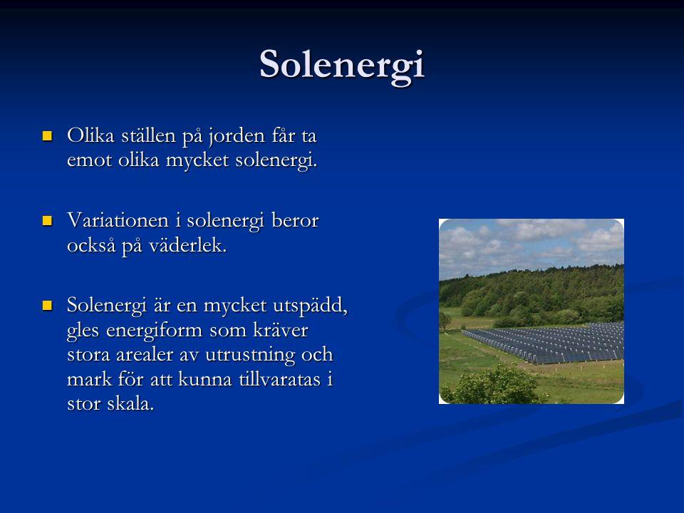 Solenergi Olika ställen på jorden får ta emot olika mycket solenergi. Olika ställen på jorden får ta emot olika mycket solenergi. Variationen i solene