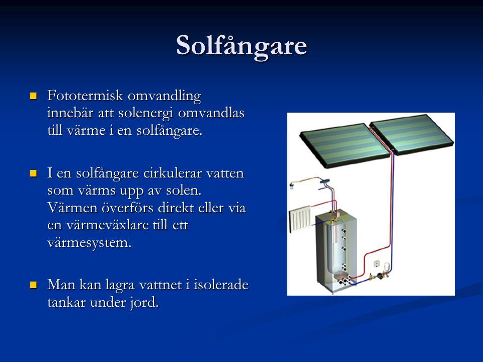 Solfångare Fototermisk omvandling innebär att solenergi omvandlas till värme i en solfångare. Fototermisk omvandling innebär att solenergi omvandlas t