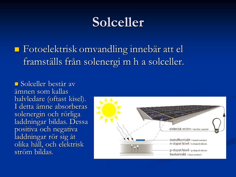Solceller Fotoelektrisk omvandling innebär att el framställs från solenergi m h a solceller. Fotoelektrisk omvandling innebär att el framställs från s