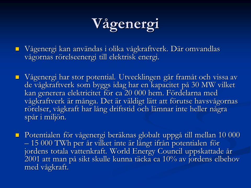 Vågenergi Vågenergi kan användas i olika vågkraftverk. Där omvandlas vågornas rörelseenergi till elektrisk energi. Vågenergi kan användas i olika vågk