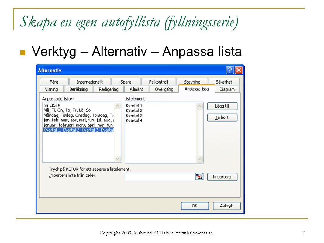 Copyright 2009, Mahmud Al Hakim, www.hakimdata.se 38 Att använda MS Excel färdiga mallar (På Office Online) Arkiv Nytt Mallar På Office Online