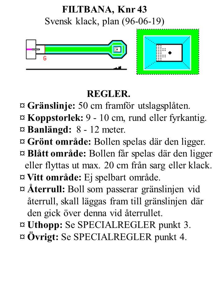 FILTBANA, Knr 43 Svensk klack, plan (96-06-19) REGLER.