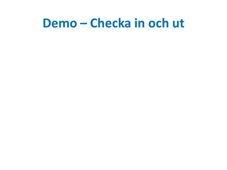 Demo – Checka in och ut