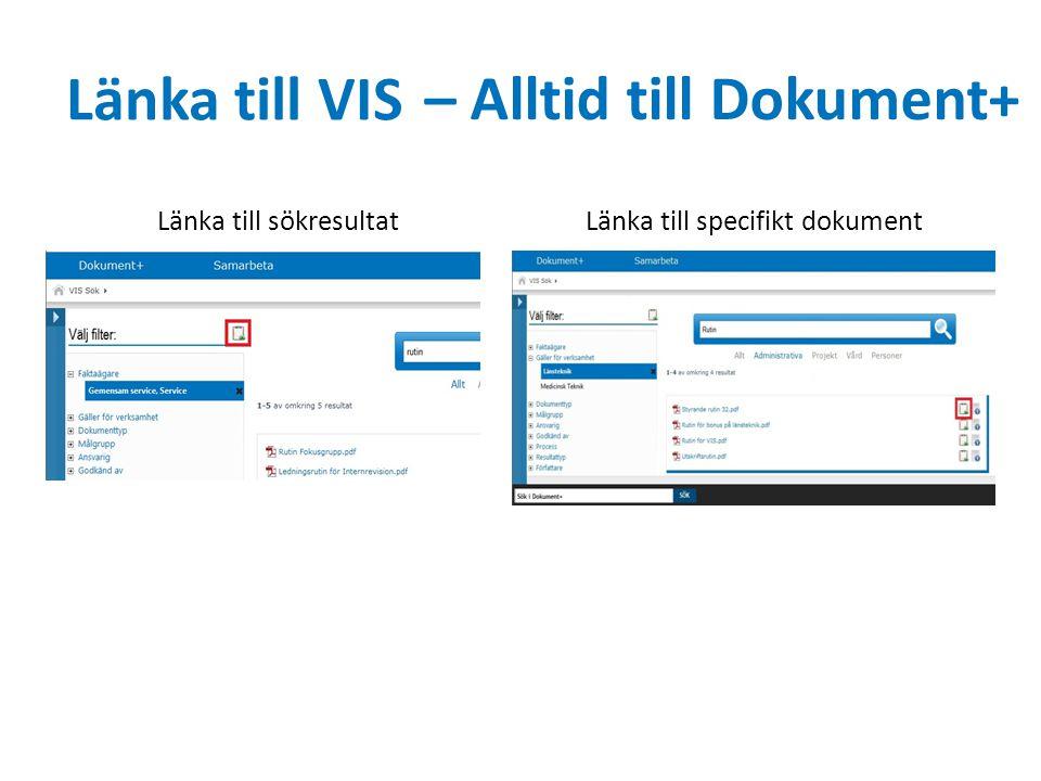 Länka till VIS Länka till sökresultatLänka till specifikt dokument – Alltid till Dokument+