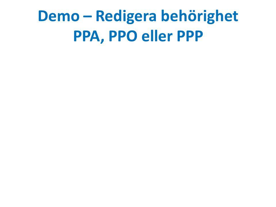 Demo – Redigera behörighet PPA, PPO eller PPP