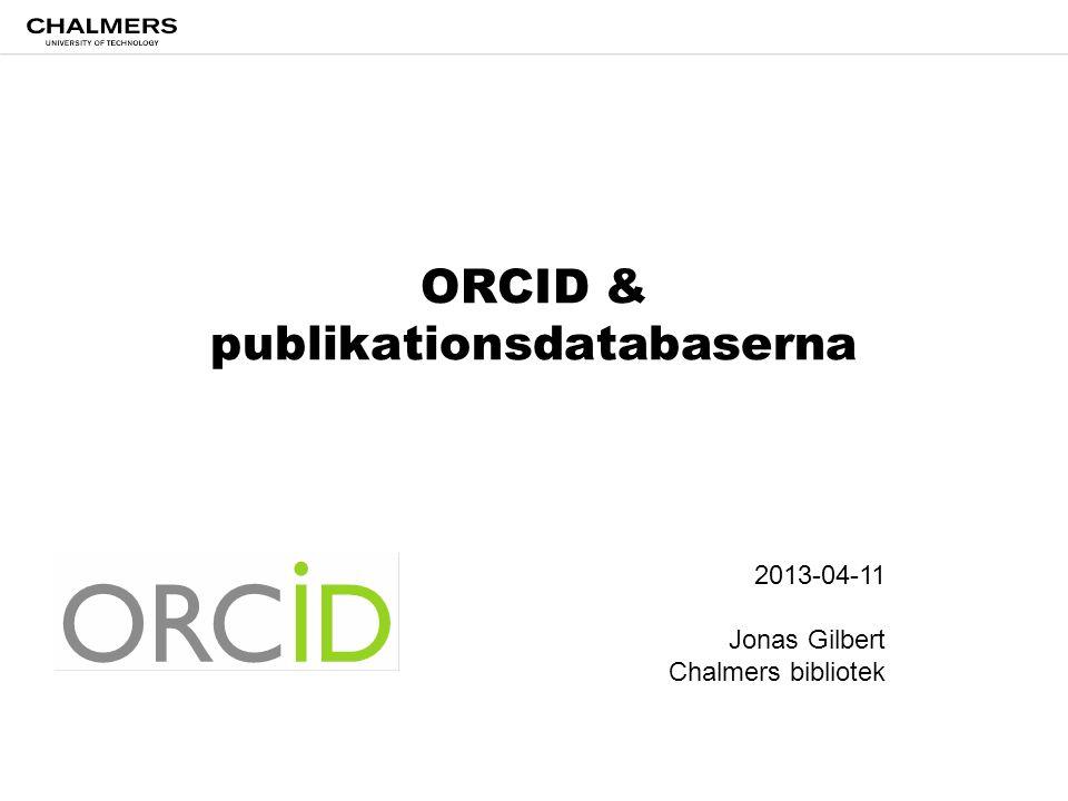 Upplägg Om projektet Författar-id & publikationsdb ORCID – Status & funktionalitet – Frågan om medlemskap case Boston U Exempel på forskar-/författarIDn i tjänster Diskussion om implementering & bibliometriska tillämpningar