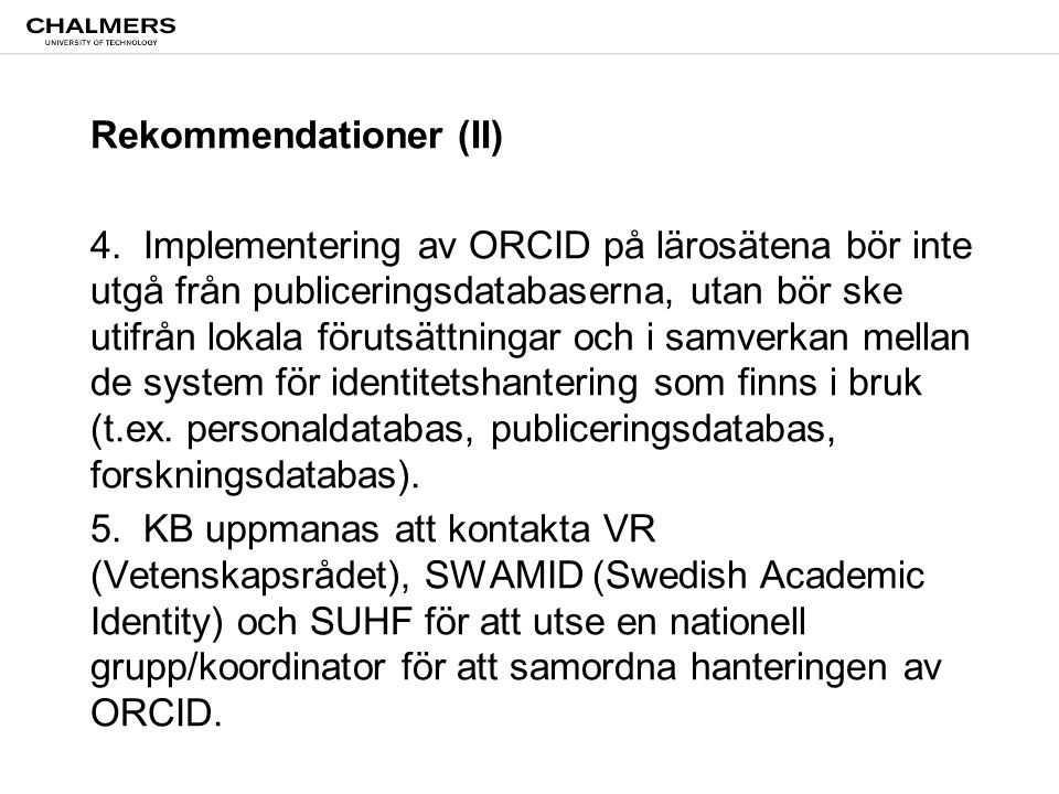 VRs förstudie om Sweden ScienceNet / SweCRIS Forskningsinformation 3.0 Identifiering av forskare via ORCID.