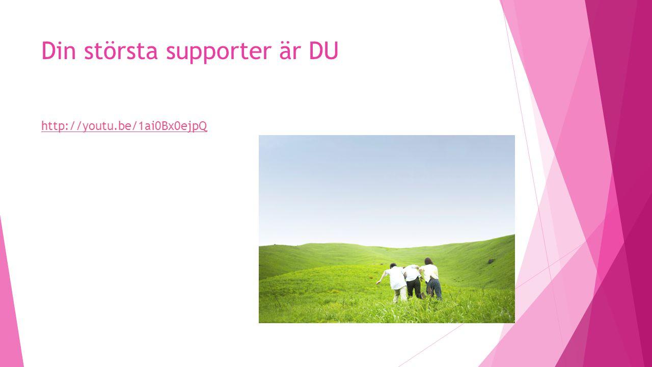 Din största supporter är DU http://youtu.be/1ai0Bx0ejpQ