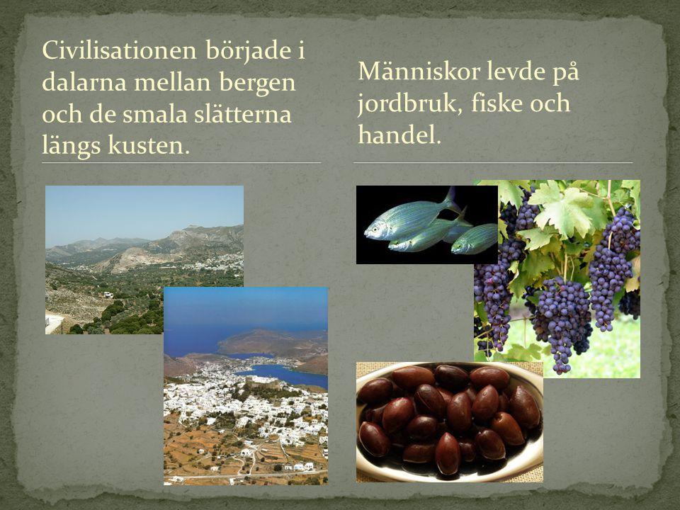 Civilisationen började i dalarna mellan bergen och de smala slätterna längs kusten. Människor levde på jordbruk, fiske och handel.