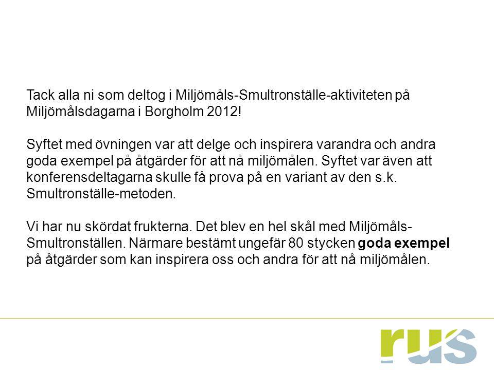 Miljömålsantikvarie Alla miljömål Länsstyrelsen i Västerbotten är det enda län som har en miljömålsantikvarie.