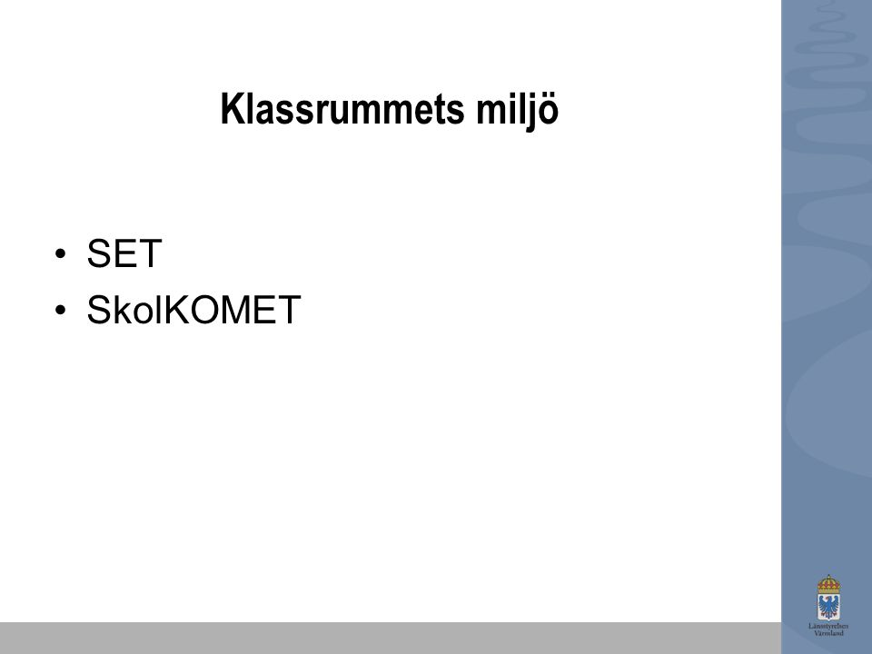 Klassrummets miljö SET SkolKOMET
