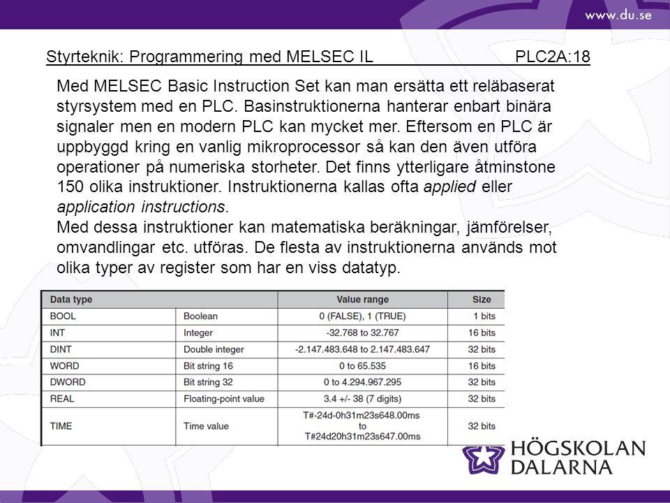 Styrteknik: Programmering med MELSEC IL PLC2A:18 Med MELSEC Basic Instruction Set kan man ersätta ett reläbaserat styrsystem med en PLC.
