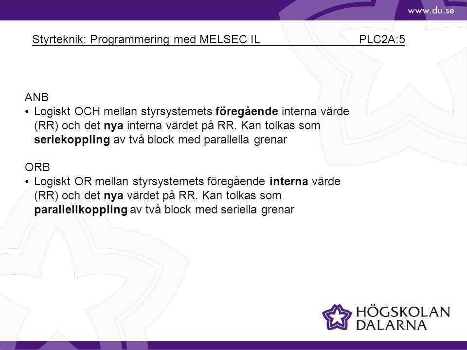 Styrteknik: Programmering med MELSEC IL PLC2A:5 ANB Logiskt OCH mellan styrsystemets föregående interna värde (RR) och det nya interna värdet på RR.