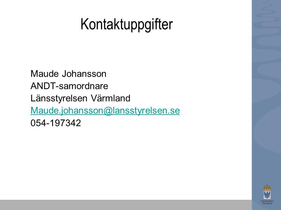 Maude Johansson ANDT-samordnare Länsstyrelsen Värmland Maude.johansson@lansstyrelsen.se 054-197342 Kontaktuppgifter