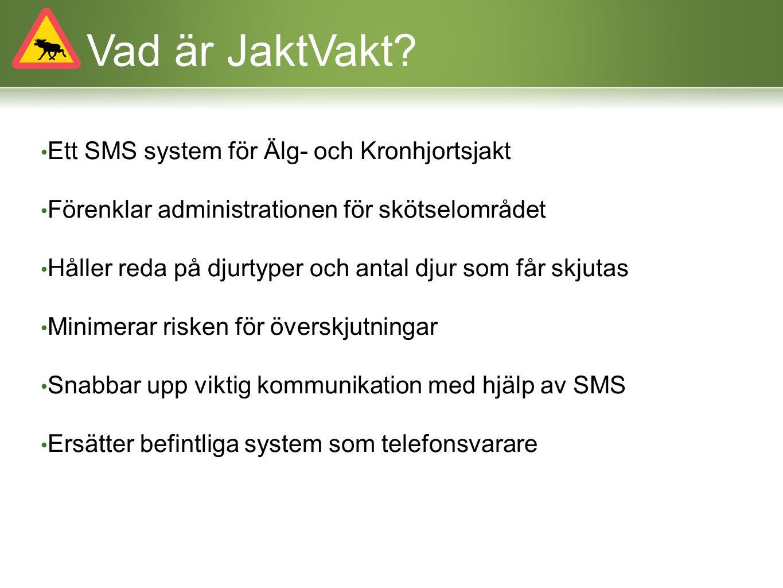 Administration All administration sker via ett webbgränssnitt Djurtyper läggs till och kvoter sätts Mobilnummer till jaktledare/vice-jaktledare läggs till i systemet
