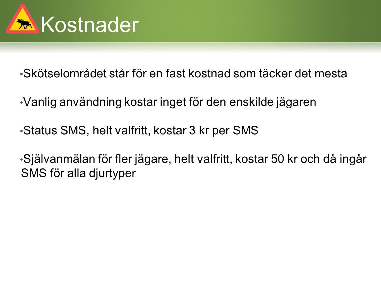 Kostnader Skötselområdet står för en fast kostnad som täcker det mesta Vanlig användning kostar inget för den enskilde jägaren Status SMS, helt valfri