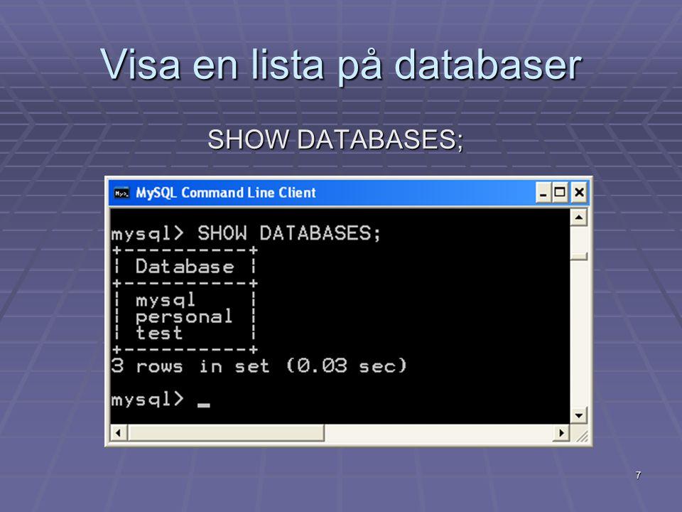 18 Ta bort databaser och tabeller  DROP DATABASE [IF EXISTS] personal;  DROP TABLE [IF EXISTS] uppdrag;