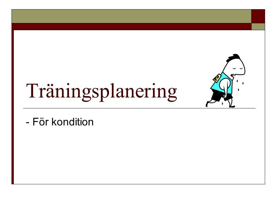 Träningsplanering - För kondition