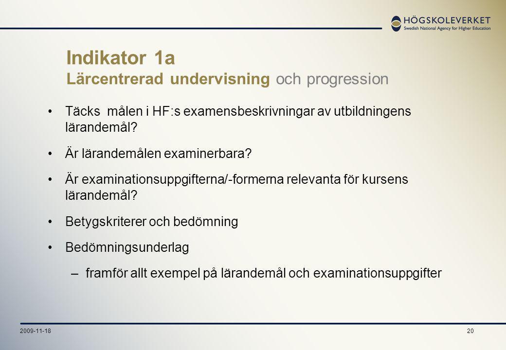 202009-11-18 Indikator 1a Lärcentrerad undervisning och progression Täcks målen i HF:s examensbeskrivningar av utbildningens lärandemål.