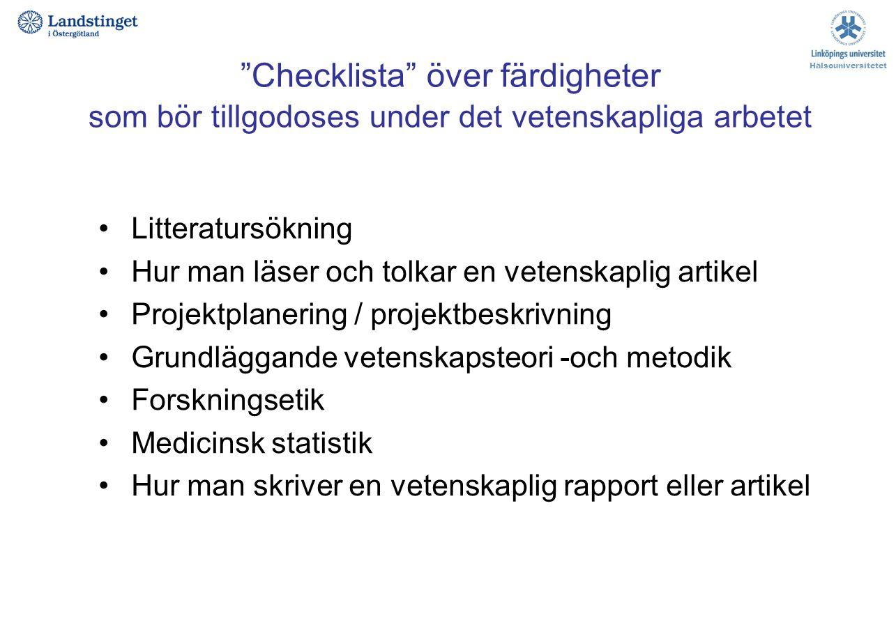 """""""Checklista"""" över färdigheter som bör tillgodoses under det vetenskapliga arbetet Litteratursökning Hur man läser och tolkar en vetenskaplig artikel P"""