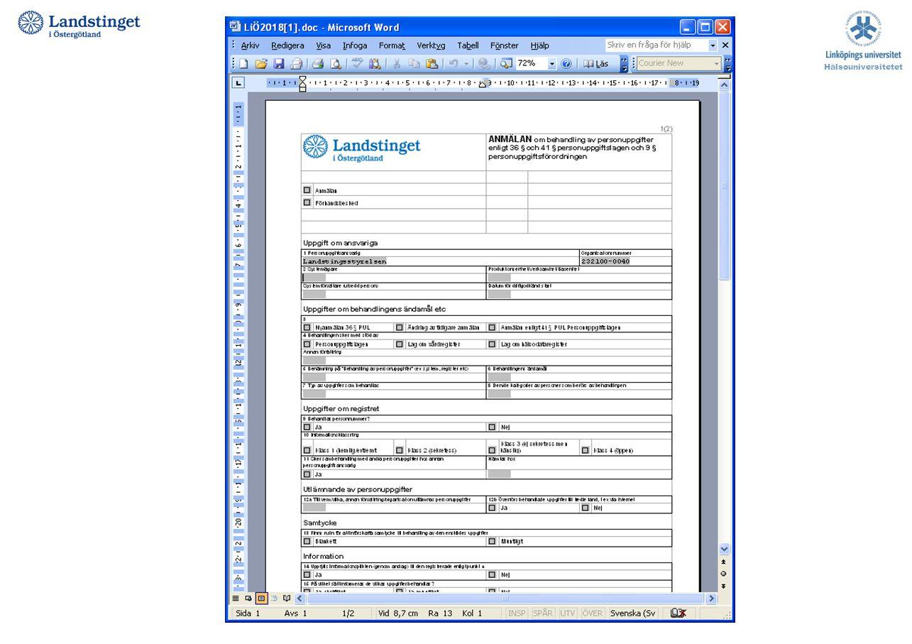 Skall göras om man avser att upprätta ett register som hanterar någon form av personuppgifter. Hälsouniversitetet PUL-anmälan Anmälan görs till person