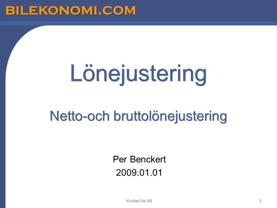 bilekonomi.com Kimberlite AB1 Lönejustering Netto-och bruttolönejustering Per Benckert 2009.01.01