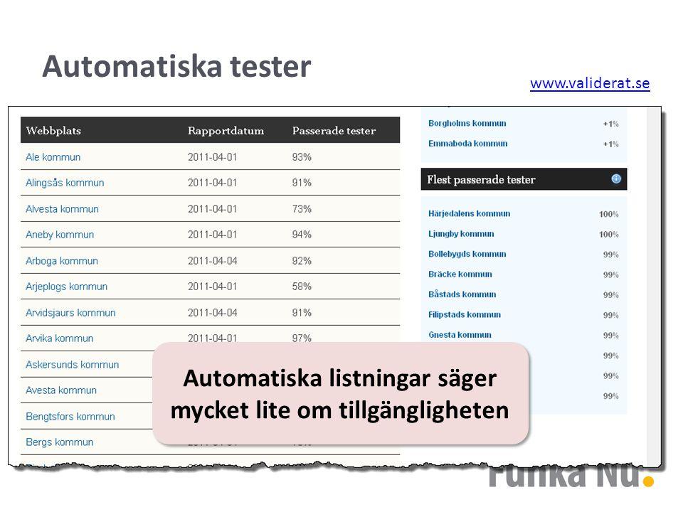 Automatiska tester Automatiska listningar säger mycket lite om tillgängligheten www.validerat.se